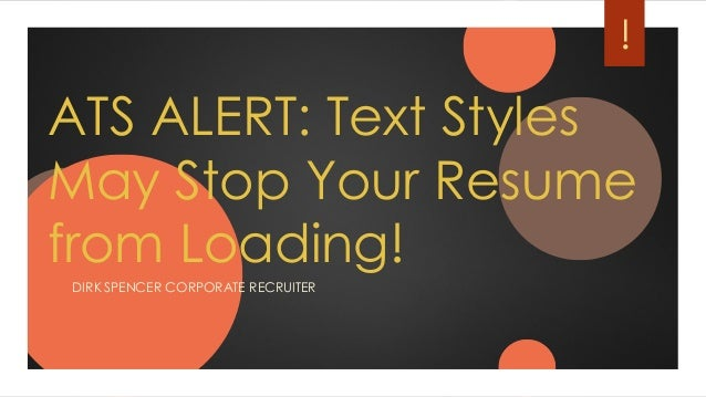 ats alert  text styles may stop your resume from loading