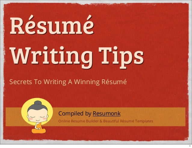 Résumé Writing Tips Secrets To Writing A Winning Résumé Compiled By  Resumonk Online Resume Builder ...