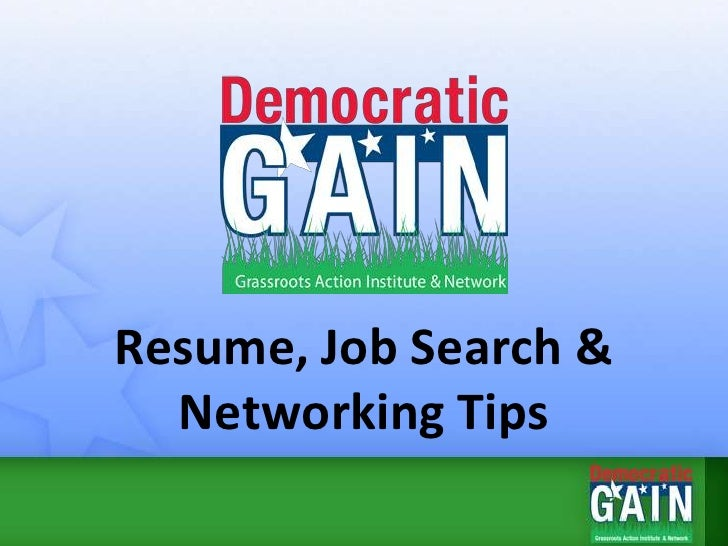 Resume, Job Search &   Networking Tips