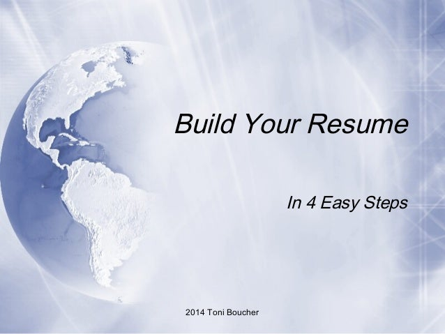 2014 Toni Boucher Build Your Resume In 4 Easy Steps