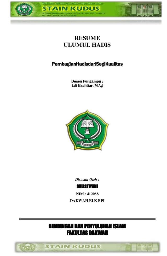 RESUME     ULUMUL HADIS PembagianHadisdariSegiKualitas         Dosen Pengampu :         Edi Bachtiar, M.Ag           Disus...