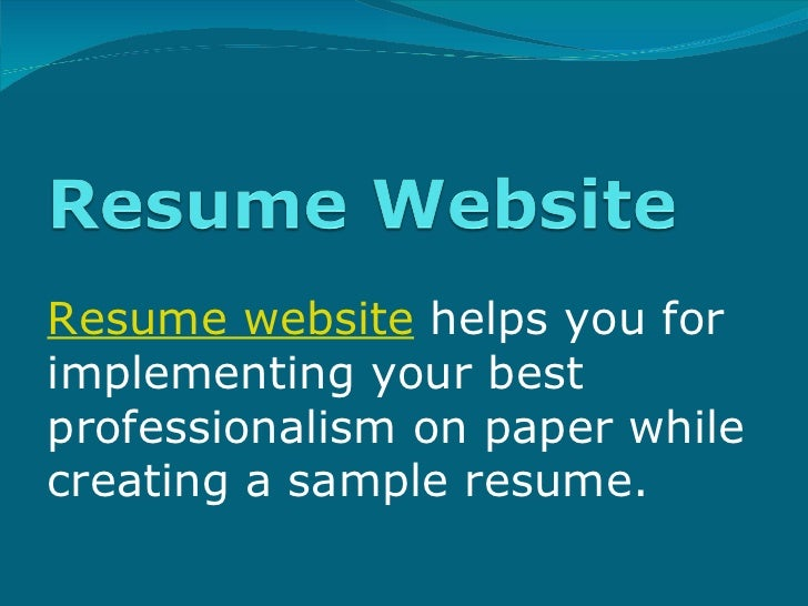 Resume website  helps you for implementing your best professionalism on paper while creating a sample resume.