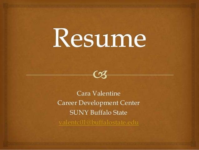 Cara ValentineCareer Development CenterSUNY Buffalo Statevalentc01@buffalostate.edu