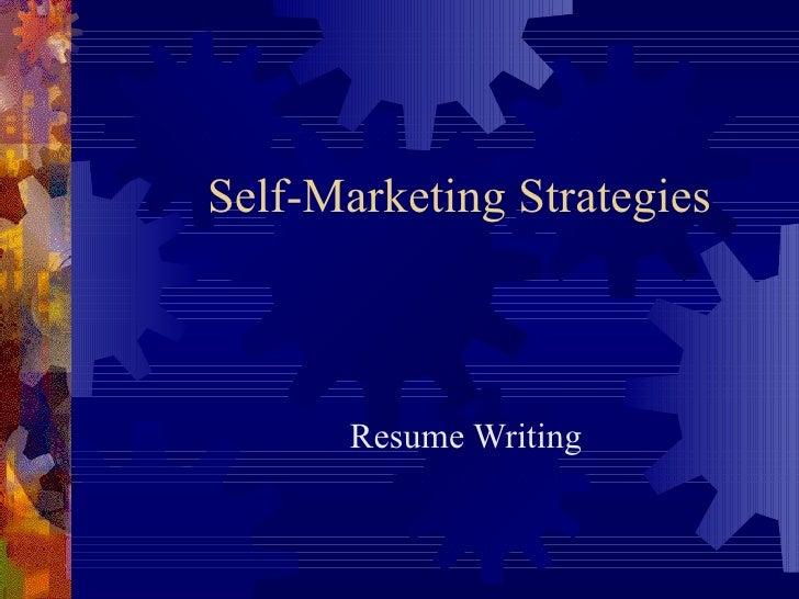 Self-Marketing Strategies Resume Writing