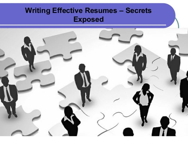 writing effective resumes secrets exposed