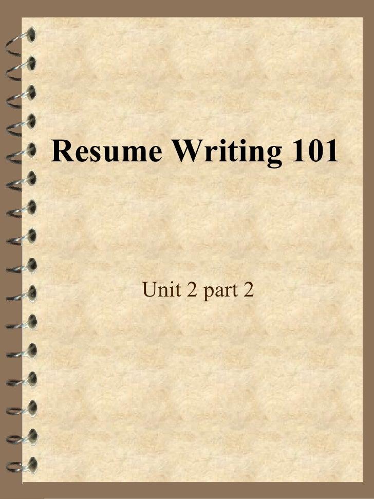 resume writing 101 unit 2 part 2