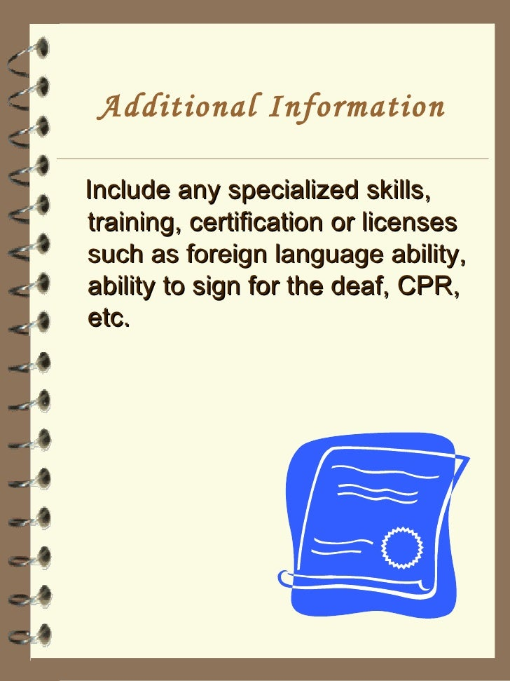Additional Information ...  Resume Additional Information