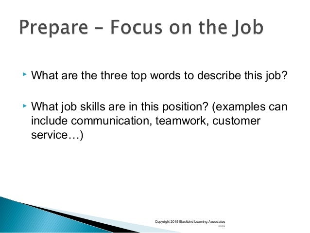  What are the three top words to describe this job?  What job skills are in this position? (examples can include communi...