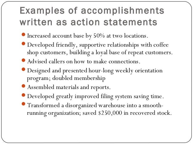 11. Examples of accomplishmentswritten as action statementsIncreased ...