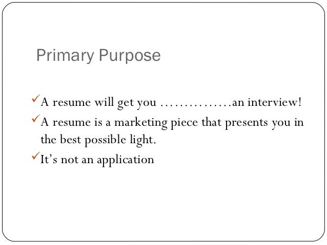 2 primary purposea resume will get - How To Make The Best Resume Possible