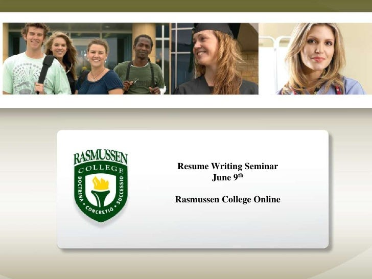 Resume Writing Seminar        June 9th  Rasmussen College Online
