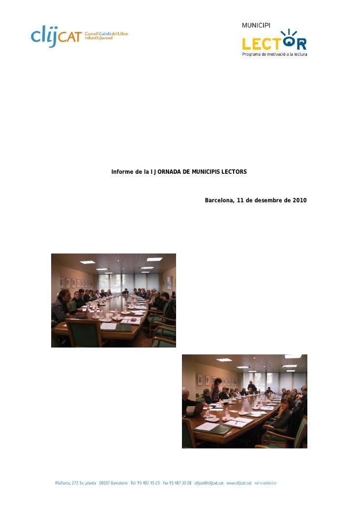 Informe de la I JORNADA DE MUNICIPIS LECTORS                              Barcelona, 11 de desembre de 2010
