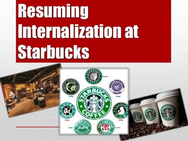 Resuming Internalization at Starbucks