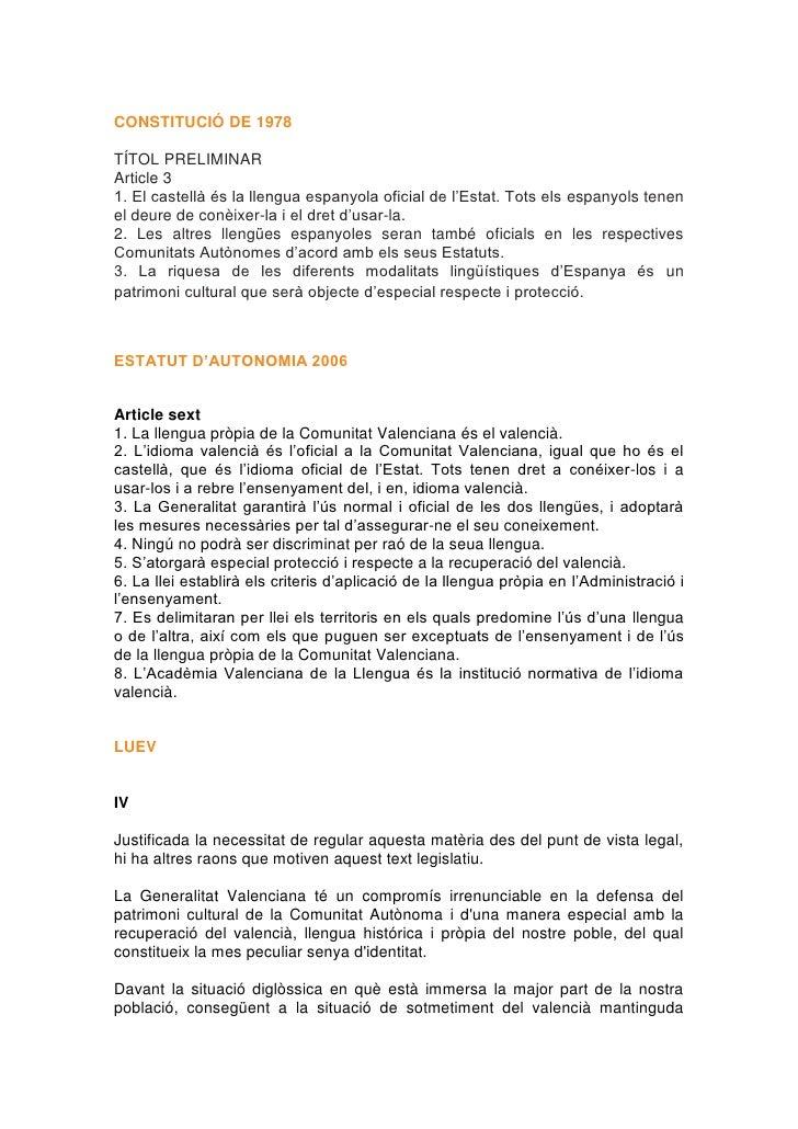 CONSTITUCIÓ DE 1978TÍTOL PRELIMINARArticle 31. El castellà és la llengua espanyola oficial de l'Estat. Tots els espanyols ...