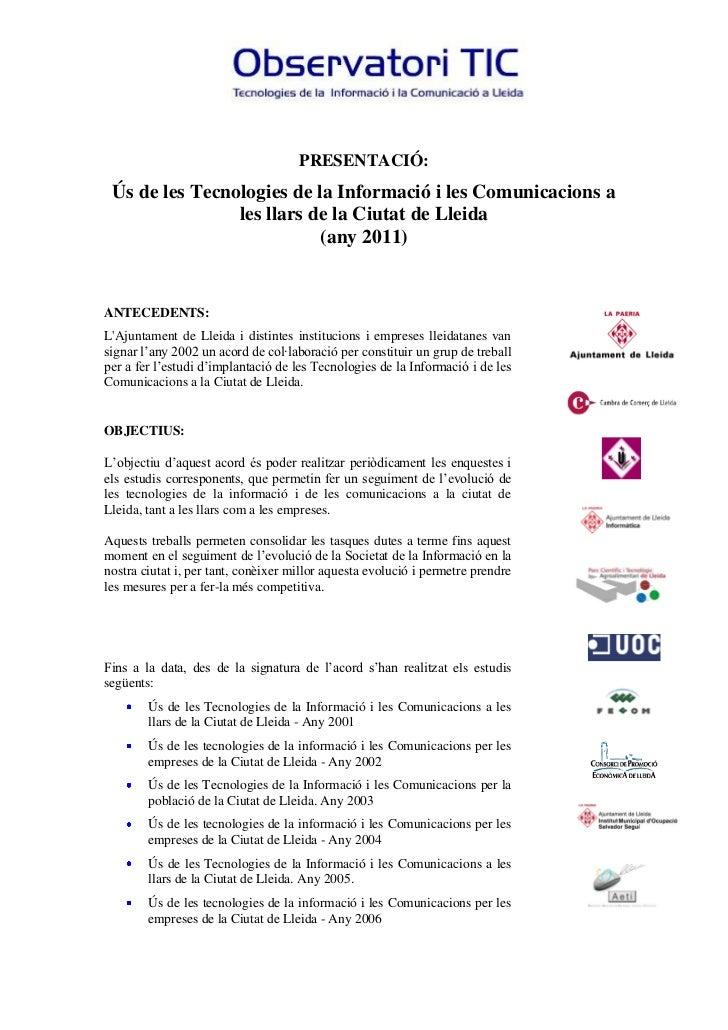 PRESENTACIÓ: Ús de les Tecnologies de la Informació i les Comunicacions a                les llars de la Ciutat de Lleida ...