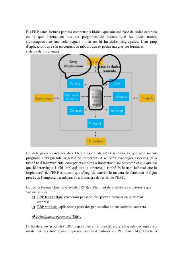 Els ERP estan formats per dos components bàsics, que són una base de dades centradaen la qual interactuen tots els program...