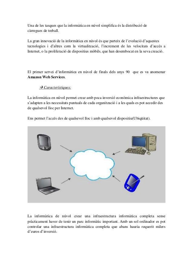 Una de les tasques que la informàtica en núvol simplifica és la distribució decàrregues de treball.La gran innovació de la...