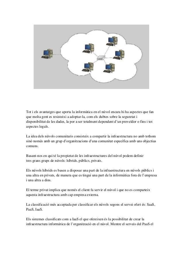 Tot i els avantatges que aporta la informàtica en el núvol encara hi ha aspectes que fanque molta gent es resisteixi a ado...