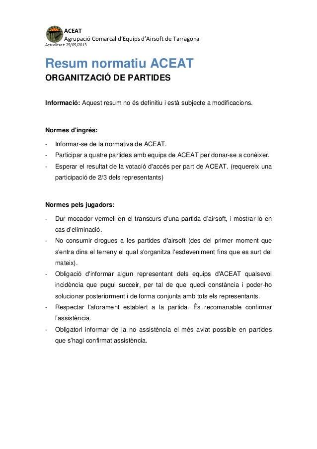 ACEATAgrupació Comarcal d'Equips d'Airsoft de TarragonaActualitzat: 25/05/2013Resum normatiu ACEATORGANITZACIÓ DE PARTIDES...