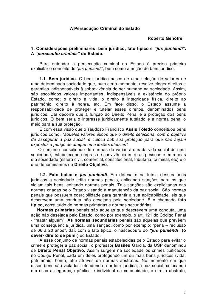 A Persecução Criminal do Estado                                                                Roberto Genofre1. Considera...