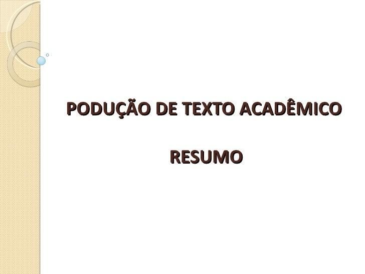 PODUÇÃO DE TEXTO ACADÊMICO  RESUMO