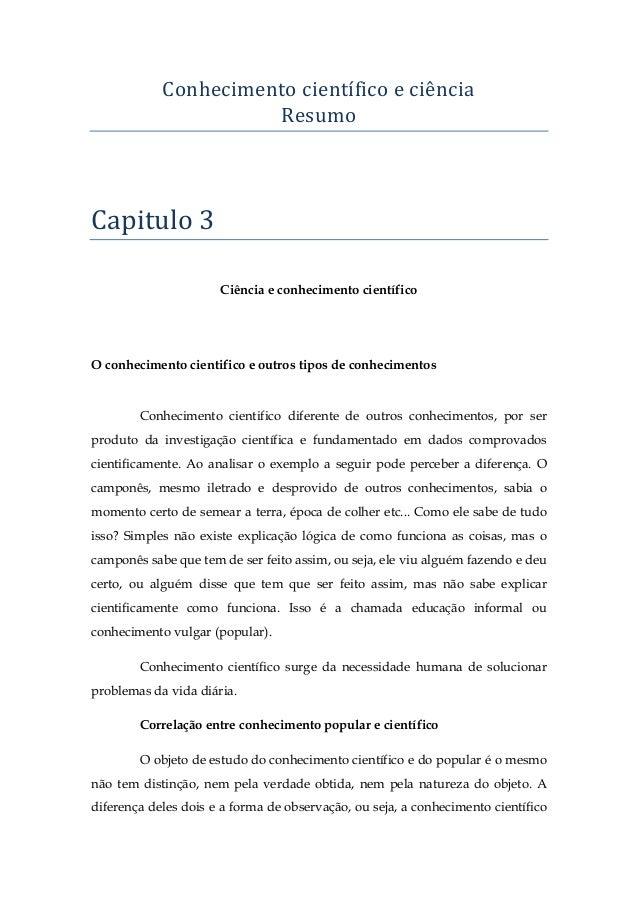 Conhecimento científico e ciência Resumo  Capitulo 3 Ciência e conhecimento científico  O conhecimento cientifico e outros...