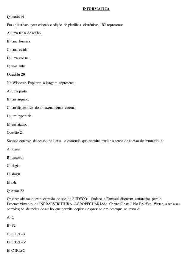 INFORMATICA  Questão 19  Em aplicativos para criação e edição de planilhas eletrônicas, B2 representa:  A) uma tecla de at...