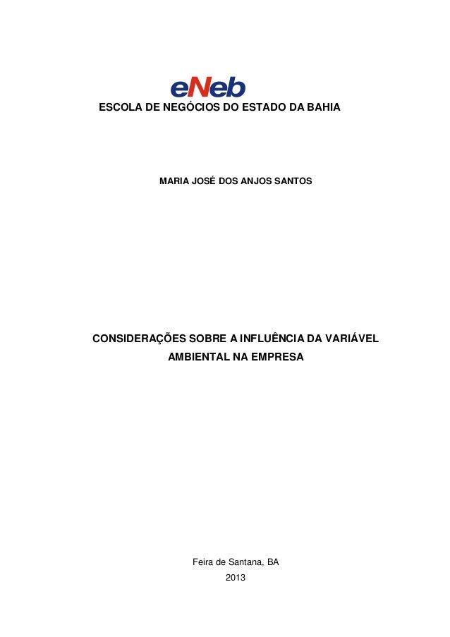 ESCOLA DE NEGÓCIOS DO ESTADO DA BAHIA MARIA JOSÉ DOS ANJOS SANTOS CONSIDERAÇÕES SOBRE A INFLUÊNCIA DA VARIÁVEL AMBIENTAL N...