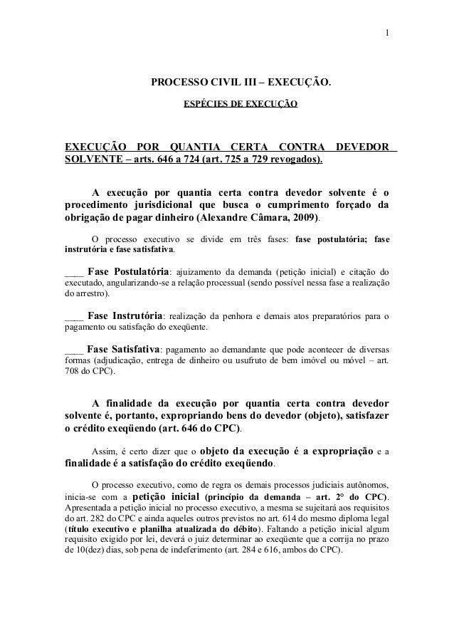 PROCESSO CIVIL III – EXECUÇÃO. ESPÉCIES DE EXECUÇÃO EXECUÇÃO POR QUANTIA CERTA CONTRA DEVEDOR SOLVENTE – arts. 646 a 724 (...