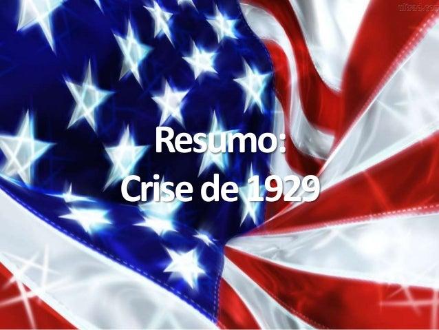Resumo: Crisede1929