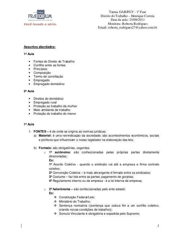 Turma OAB/FGV - 1ª Fase Direito do Trabalho – Henrique Correia Data da aula: 25/08/2011 Monitora: Roberta Rodrigues Email:...