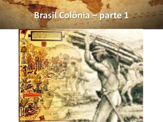 Brasil Colônia – parte 1