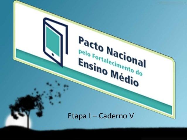 Etapa I – Caderno V Etapa I – Caderno V