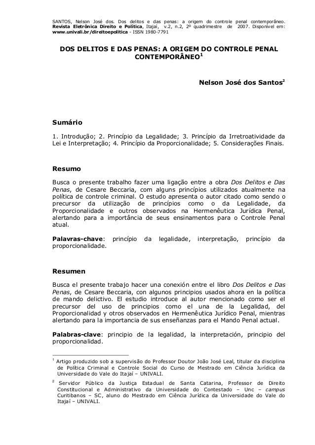 SANTOS, Nelson José dos. Dos delitos e das penas: a origem do controle penal contemporâneo. Revista Eletrônica Direito e P...
