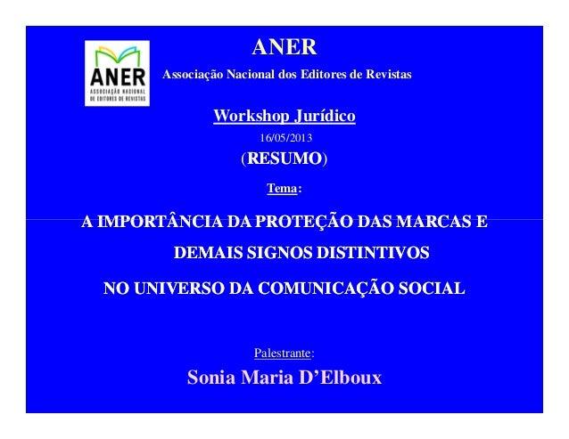ANERAssociação Nacional dos Editores de RevistasWorkshop Jurídico16/05/2013(RESUMORESUMO)Tema:A IMPORTÂNCIA DA PROTEÇÃO DA...