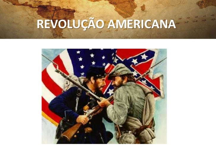 REVOLUÇÃO AMERICANA           Ten Ubirajara