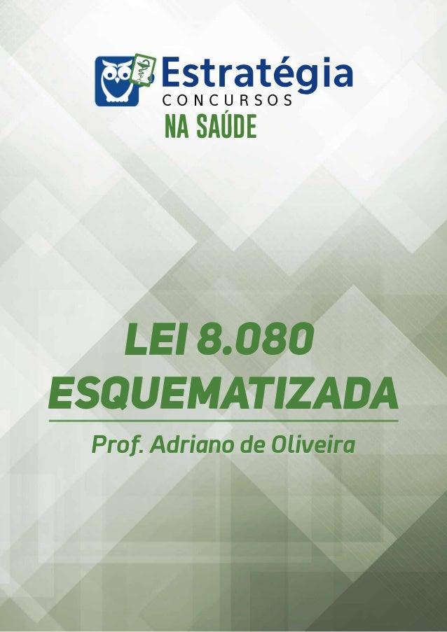 ..r EstratégiaCONCURSOS NA SAÚDE LEIB.080 ESQUEMATIZADA Prof. Adriana de Oliveira