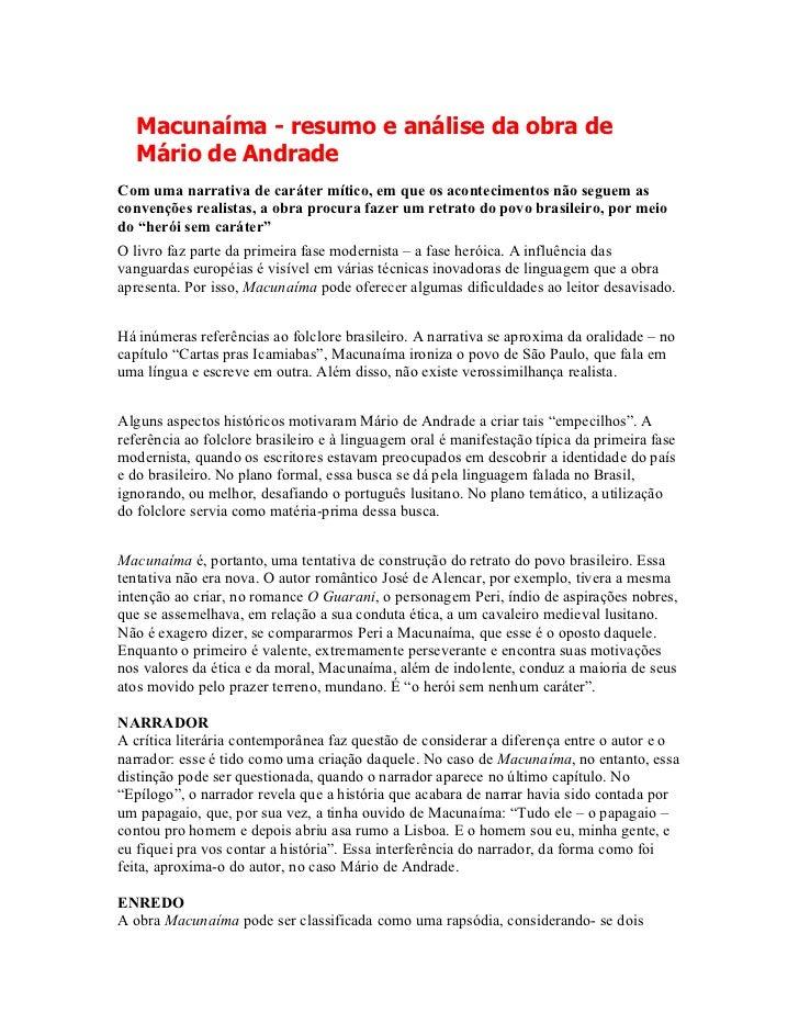 Macunaíma - resumo e análise da obra de   Mário de AndradeCom uma narrativa de caráter mítico, em que os acontecimentos nã...
