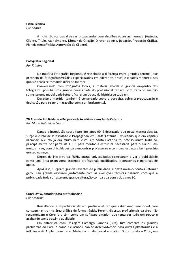 Ficha Técnica Por Camila A ficha técnica traz diversas propagandas com detalhes sobre as mesmas. (Agência, Cliente, Título...