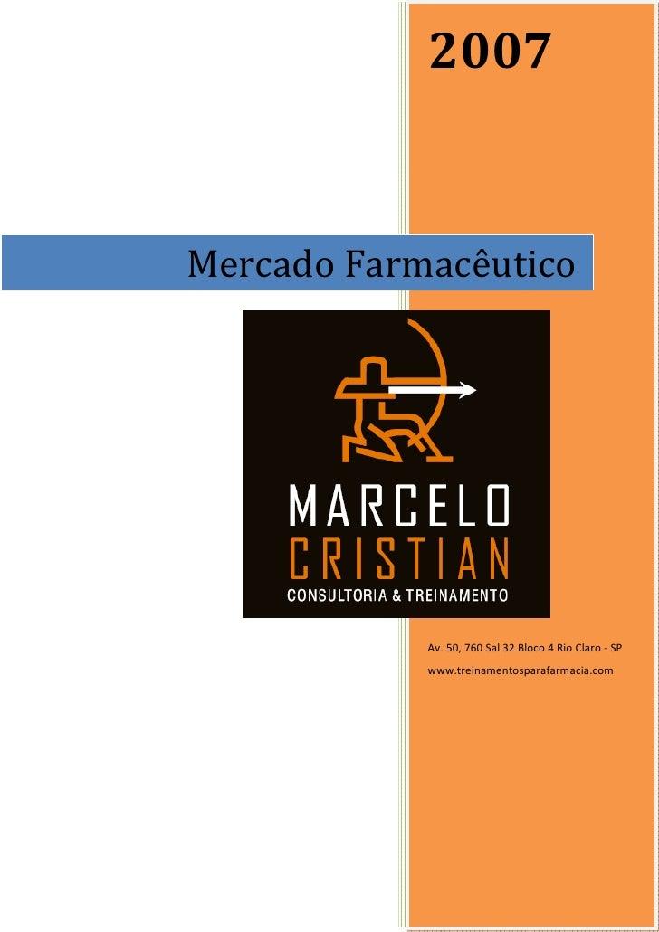 2007   Mercado Farmacêutico                 Av. 50, 760 Sal 32 Bloco 4 Rio Claro - SP             www.treinamentosparafarm...