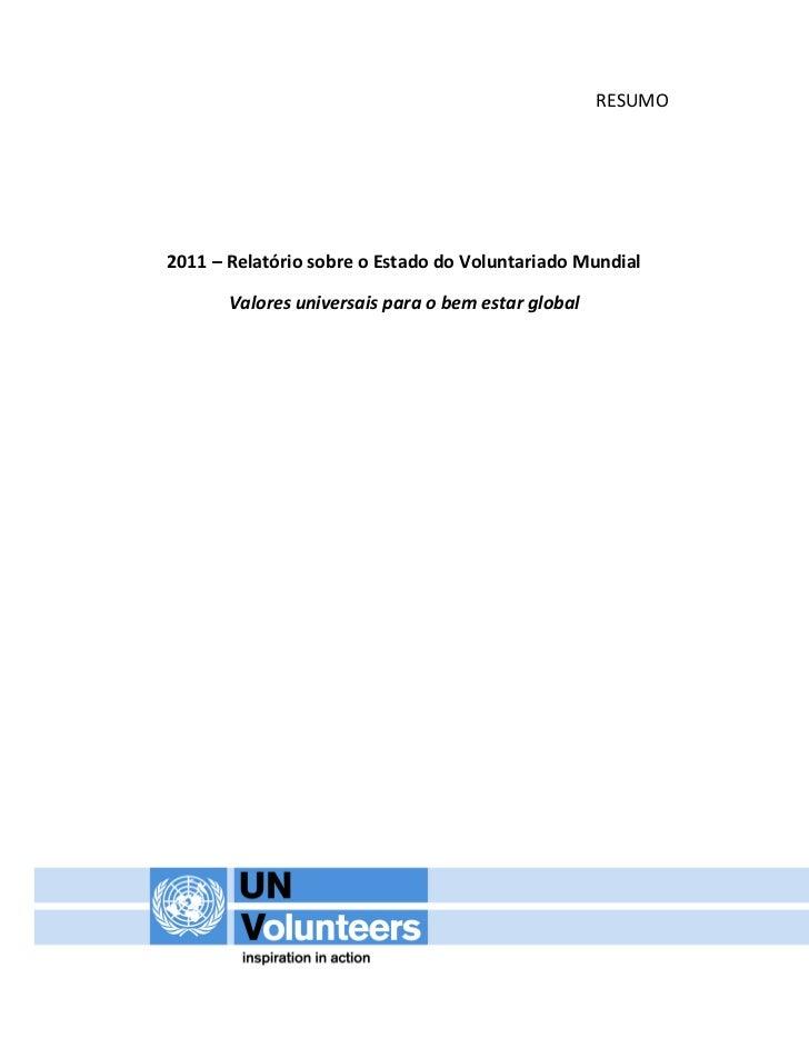 RESUMO2011 – Relatório sobre o Estado do Voluntariado Mundial       Valores universais para o bem estar global
