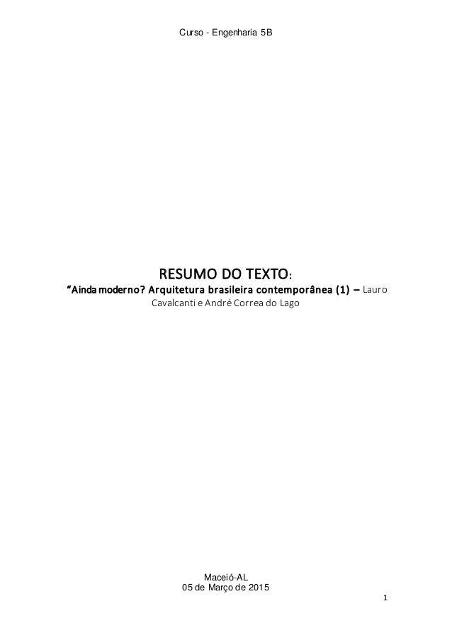 """Curso - Engenharia 5B Maceió-AL 05 de Março de 2015 1 RESUMO DO TEXTO: """"Ainda moderno? Arquitetura brasileira contemporâne..."""