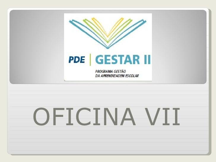 OFICINA VII