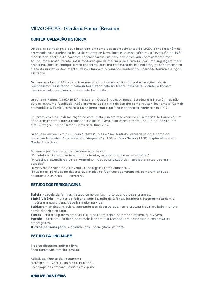VIDAS SECAS - Graciliano Ramos (Resumo)CONTEXTUALIZAÇÃO HISTÓRICAOs abalos sofridos pelo povo brasileiro em torno dos acon...