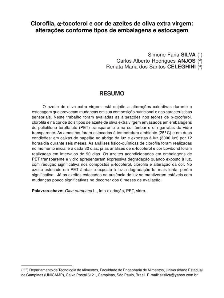 Clorofila, α-tocoferol e cor de azeites de oliva extra virgem:      alterações conforme tipos de embalagens e estocagem   ...