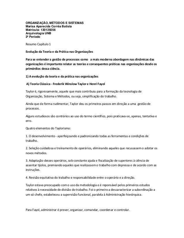 ORGANIZAÇÃO, MÉTODOS E SISTEMASMarisa Aparecida Corrêa BatistaMatrícula: 120129256Arquivologia UNB2º PeríodoResumo Capítul...