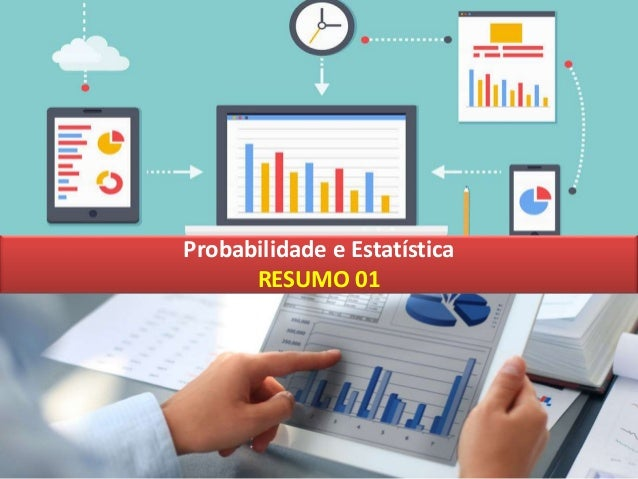 Probabilidade e Estatística RESUMO 01