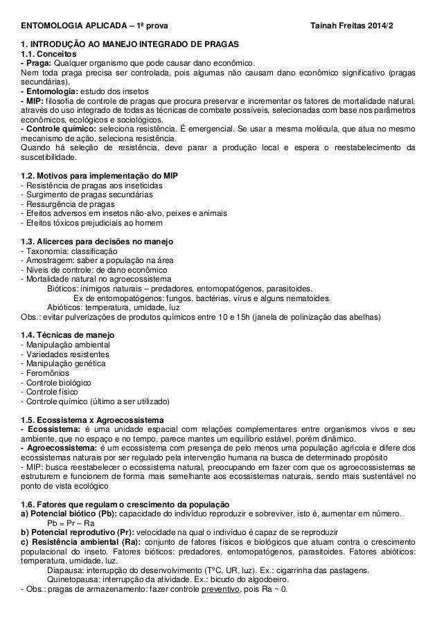 ENTOMOLOGIA APLICADA – 1ª prova Tainah Freitas 2014/2  1. INTRODUÇÃO AO MANEJO INTEGRADO DE PRAGAS  1.1. Conceitos  - Prag...