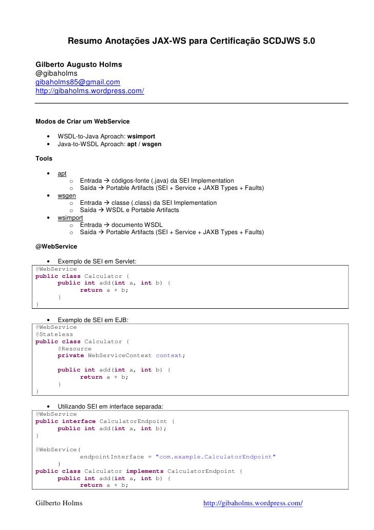 Resumo Anotações JAX-WS para Certificação SCDJWS 5.0Gilberto Augusto Holms@gibaholmsgibaholms85@gmail.comhttp://gibaholms....