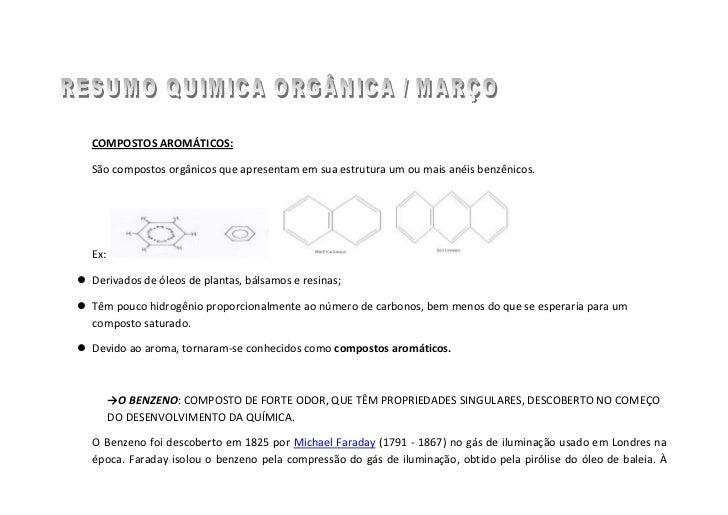 COMPOSTOS AROMÁTICOS:<br />São compostos orgânicos que apresentam em sua estrutura um ou mais anéis benzênicos.<br />Ex: <...
